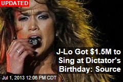 J-Lo Performs at Dictator's Birthday