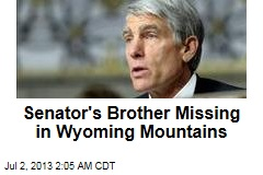 Senator's Brother Missing in Wyoming Mountains
