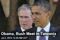 Obama, Bush Meet in Tanzania