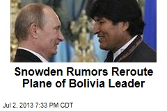 Snowden Rumors Reroute Plane of Bolivia Leader