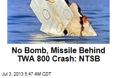 NTSB: No Bomb, Missile Involved in TWA 800 Crash