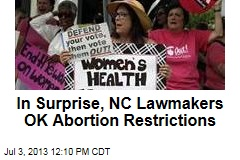 In Surprise, NC Lawmakers OK Abortion Restrictions