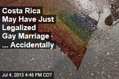 Costa Rica May Have Just Legalized Gay Marriage ...Accidentally