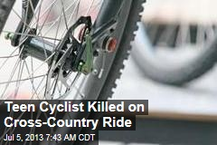 Teen Cyclist Killed on Cross-Country Ride