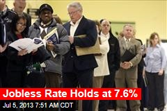 Jobless Rate Holds at 7.6%