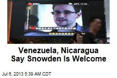 Venezuela, Nicaragua Say Snowden Is Welcome