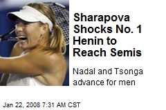 Sharapova Shocks No. 1 Henin to Reach Semis