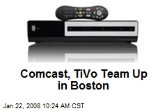 Comcast, TiVo Team Up in Boston