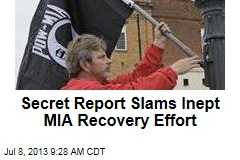 Secret Report Slams Inept MIA Recovery Effort