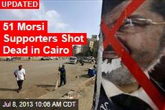 Dozens of Morsi Supporters Shot Dead in Cairo