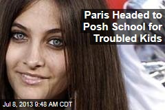 Paris Headed to Posh School for Troubled Kids