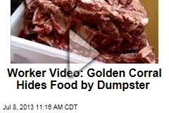 Worker Video: Golden Corral Hides Food By Dumpster