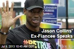 Jason Collins' Ex-Fiancee Speaks