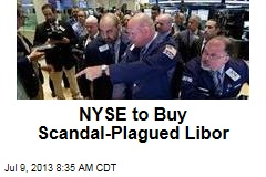 NYSE to Buy Scandal-Plagued Libor