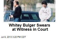 Whitey Bulger, Ex-Pal Snarl at Each Other in Court