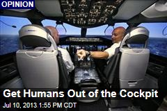 Get Humans Out of the Cockpit
