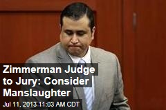 Zimmerman Judge to Jury: Consider Manslaughter