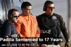 Padilla Sentenced to 17 Years
