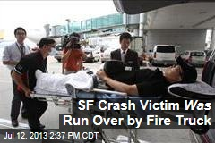 SF Crash Victim Was Run Over by Fire Truck