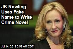 JK Rowling Uses Fake Name to Write Crime Novel