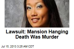 Lawsuit: Mansion Hanging Death Was Murder