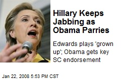 Hillary Keeps Jabbing as Obama Parries