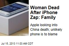 Woman Dead After iPhone Zap: Family