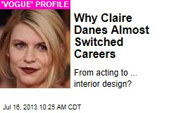 Why Claire Danes Almost Switched Careers