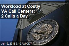 Workload at Costly VA Call Centers: 2 Calls a Day