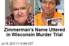 Zimmerman's Name Uttered in Wisconsin Murder Trial