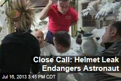Close Call: Helmet Leak Endangers Astronaut