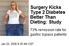 Surgery Kicks Type 2 Diabetes Better Than Dieting: Study