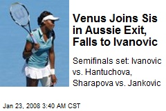Venus Joins Sis in Aussie Exit, Falls to Ivanovic