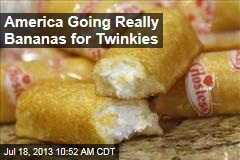 America Going Really Bananas for Twinkies