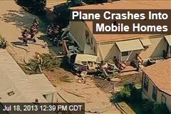 Plane Crashes Into Mobile Homes