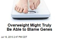 Overweight Might Truly Be Able to Blame Genes