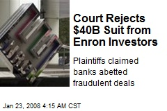 Court Rejects $40B Suit from Enron Investors