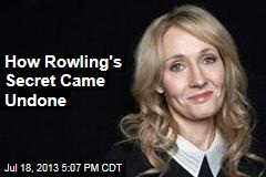 How Rowling's Secret Came Undone