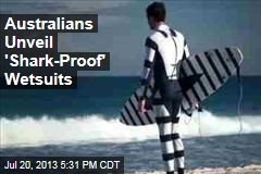 Australians Unveil 'Shark-Proof' Wetsuits