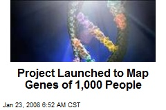 Project Launched to Map Genes of 1,000 People
