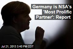 Germany is NSA's 'Most Prolific Partner': Report