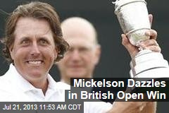 Mickelson Dazzles in British Open Win