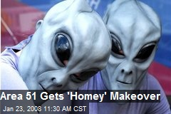 Area 51 Gets 'Homey' Makeover