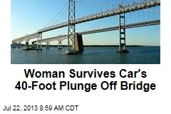 Woman Survives Car's 40-Foot Plunge Off Bridge