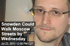 Snowden Could Walk Moscow Streets by Wednesday