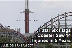 Fatal Six Flags Coaster Has Seen 14 injuries in 5 Years