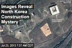 Images Reveal North Korea Construction Mystery