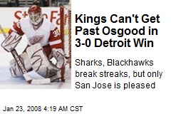 Kings Can't Get Past Osgood in 3-0 Detroit Win