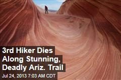 3rd Hiker Dies Along Stunning, Deadly Ariz. Trail