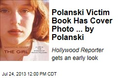 Polanski Victim Book Has Cover Photo ... by Polanski